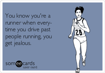 -you-know-youre-a-runner-when-every-time-you-drive-past-people-running-you-get-jealous-c60b9
